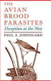 The Avian Brood Parasites : Deception at the Nest, Johnsgard, Paul A., 0195110420