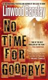 No Time for Goodbye, Linwood Barclay, 0553590421