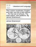 The London Vocabulary English and Latin, James Greenwood, 1140870424