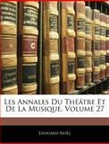 Les Annales du Théâtre et de la Musique, Édouard Noël, 1146120427
