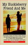 My Huckleberry Friend and Me, Frank Rawlins, 1494230429