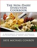 The Non-Dairy Evolution Cookbook, Skye Conroy, 1499590423