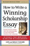 How to Write a Winning Scholarship Essay, Tanabe and Kelly Tanabe, 1617600423