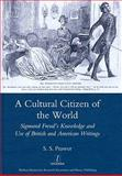 A Cultural Citizen of the World : Sigmund Freud's Knowledge and Use of British and American Writings, Prawer, S. S., 190654042X