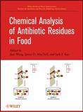 Chemical Analysis of Antibiotic Residues in Food, , 047049042X