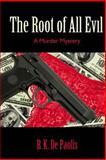 The Root of All Evil, B. De Paolis, 0615880428