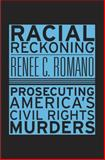 Racial Reckoning, Renee Christine Romano, 0674050428