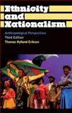 Ethnicity and Nationalism: Anthropological Perspectives : Third Edition, Eriksen, Thomas Hylland, 0745330428