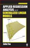 Applied Regression Analysis and Generalized Linear Models, Fox, John, 0761930426