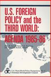 U. S. Foreign Policy and the Third World : Agenda 1985-1986, Sewell, John W., 0887380425