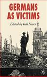 Germans as Victims : Remembering the Past in Contemporary Germany, , 1403990425