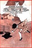 The Way It Was, Annie Grady, 1414020422