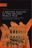 A British Fascist in the Second World War : The Italian War Diary of James Strachey Barnes, 1943-45, , 1472510429