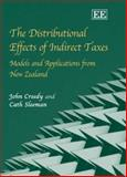 The Distributional Effects of Indirect Taxes : Models and Applications from New Zealand, Creedy, John and Sleeman, Cath, 1847200427