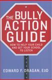 Bully Action Guide, Edward F. Dragan, 0230110428