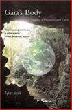 Gaia's Body : Toward a Physiology of Earth, Volk, Tyler, 0262720426