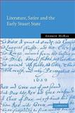 Literature, Satire and the Early Stuart State, McRae, Andrew, 0521100429