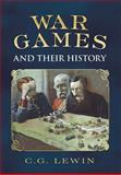 War Games and Their History, Christopher George Lewin, 1781550425