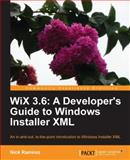 WiX 3.6 - A Developer's Guide to Windows Installer XML, Nick Ramirez, 1782160426