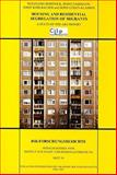 Housing and Residential Segregation of Migrants : A State-of-the-Art Report, Bosswick, Wolfgang and Fassmann, Heinz, 3700160429