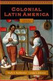 Colonial Latin America, Burkholder, Mark A. and Johnson, Lyman L., 0195320425