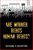 Are Worker Rights Human Rights?, McIntyre, Richard Paul, 0472070428