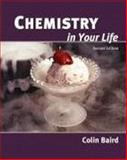 Chemistry in Your Life, Baird, Colin, 0716770423