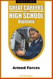 Great Careers with a High School Diploma : Armed Forces, Sterngass, Jon, 0816070423