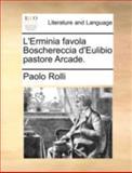 L' Erminia Favola Boschereccia D'Eulibio Pastore Arcade, Paolo Rolli, 1170470424