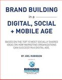 Brand Building in a Digital, Social and Mobile Age, Joel Rubinson, 1492840424