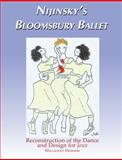 Nijinsky's Bloomsbury Ballet : Reconstruction of Dance and Design for Jeux, Hodson, Millicent and Archer, Kenneth, 1576470423