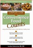 Complete Guide to Convenience Food Counts : Using Off-the-Shelf Foods to Create Delicious, Healthy Meals, Holzmeister, Lee Ann, 1580400426