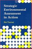 Strategic Environmental Assessment in Action, Therivel, Riki and Adams, William M., 1844070425