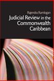 Judicial Review in the Commonwealth Caribbean, Rajendra Ramlogan, 1845680421