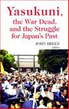 Yasukuni, the War Dead, and the Struggle for Japan's Past, , 0231700423