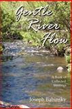 Gentle River Flow, Joseph Babinsky, 141164042X