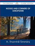 Nooks and Corners of Shropshire - the Original Classic Edition, H. Thornhill Timmins, 1486440428