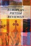 European Pietism Reviewed, Frederick Herzog, 1556350422
