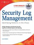 Security Log Management : Identifying Patterns in the Chaos, Babbin, Jacob and Carter, Everett F., 1597490423