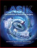 Lasik : The Evolution of Refractive Surgery, , 1617110426