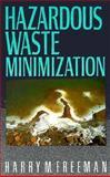 Hazardous Waste Minimization, Freeman, Harry M., 0070220433