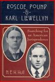 Roscoe Pound and Karl Llewellyn : Searching for an American Jurisprudence, Hull, N. E. H., 0226360431