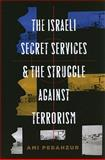 The Israeli Secret Services and the Struggle Against Terrorism, Pedahzur, Ami, 0231140436