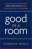 Good in a Room, Stephanie Palmer, 0385520433