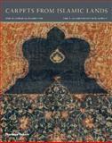 Carpets from Islamic Lands, Friedrich Spuhler, 0500970432