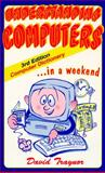 Understanding Computers : In a Weekend, Traynor, David, 0962930431