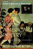 Jewish American Poetry : Poems, Commentary, and Reflections, , 1584650435
