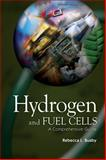 Hydrogen and Fuel Cells : A Comprehensive Guide, Busby, Rebecca L., 1593700431