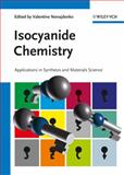 Isocyanide Chemistry : Applications in Synthesis and Material Science, , 3527330437