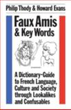 Faux Amis and Key Words, Thody, Philip and Evans, Howard Rees, 0485120437